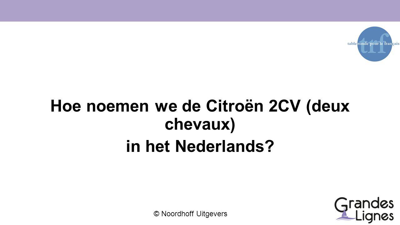 Hoe noemen we de Citroën 2CV (deux chevaux) in het Nederlands