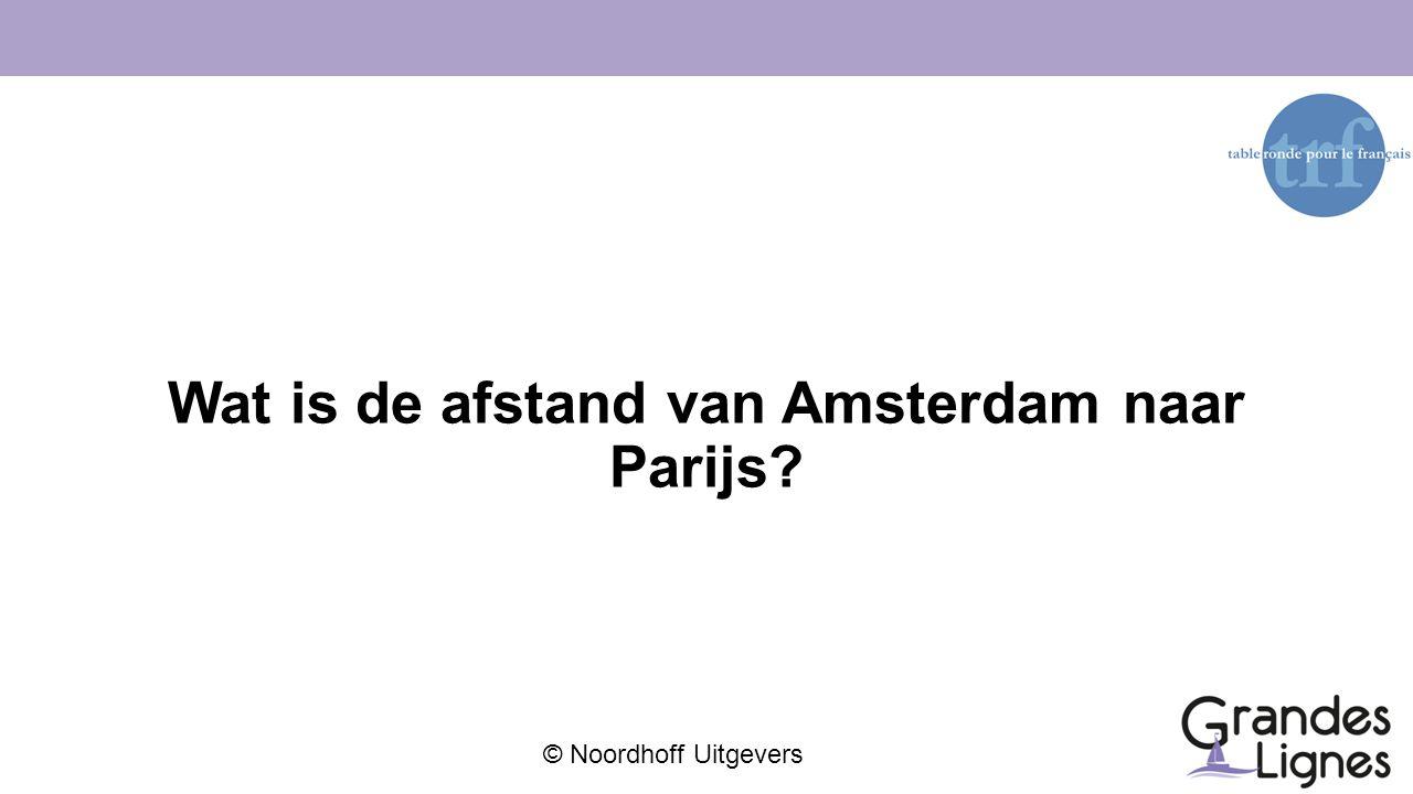 Wat is de afstand van Amsterdam naar Parijs