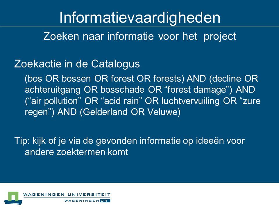 Informatievaardigheden Zoeken naar informatie voor het project