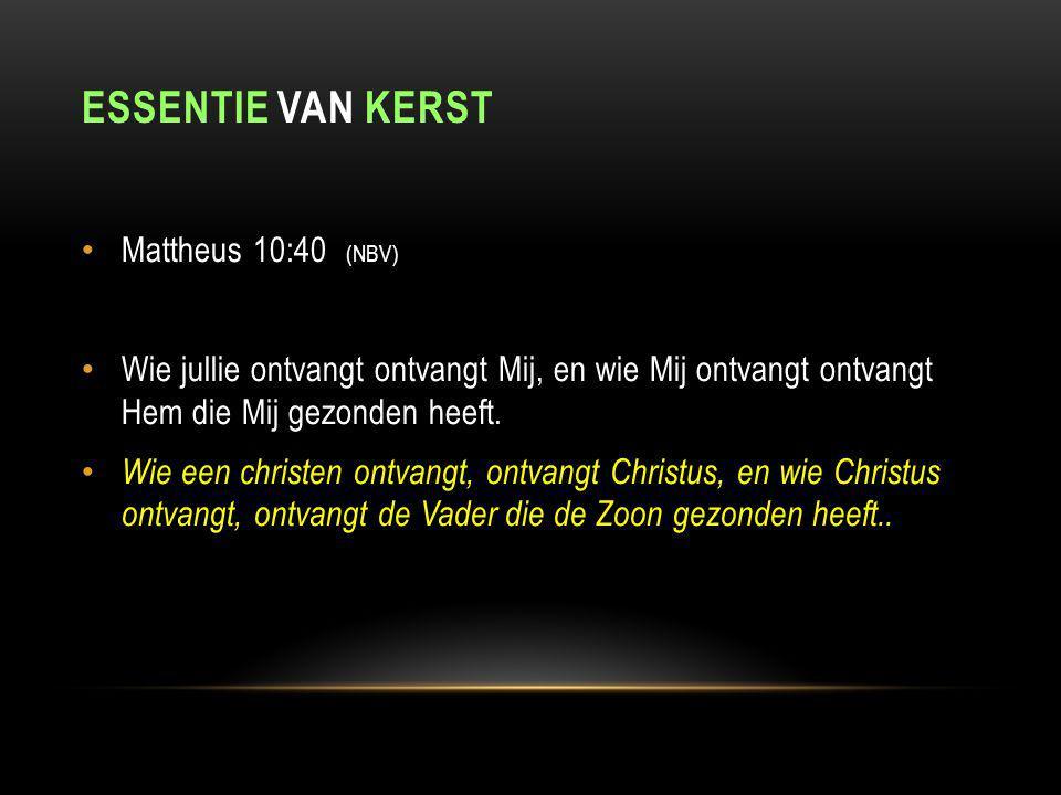 essentie van kerst Mattheus 10:40 (NBV)