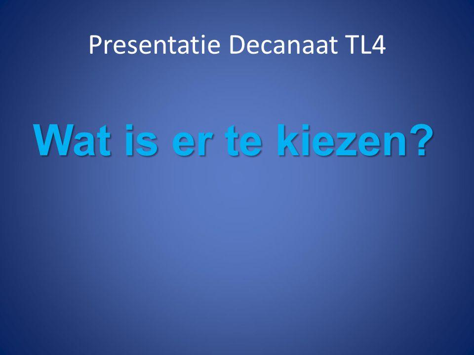 Presentatie Decanaat TL4