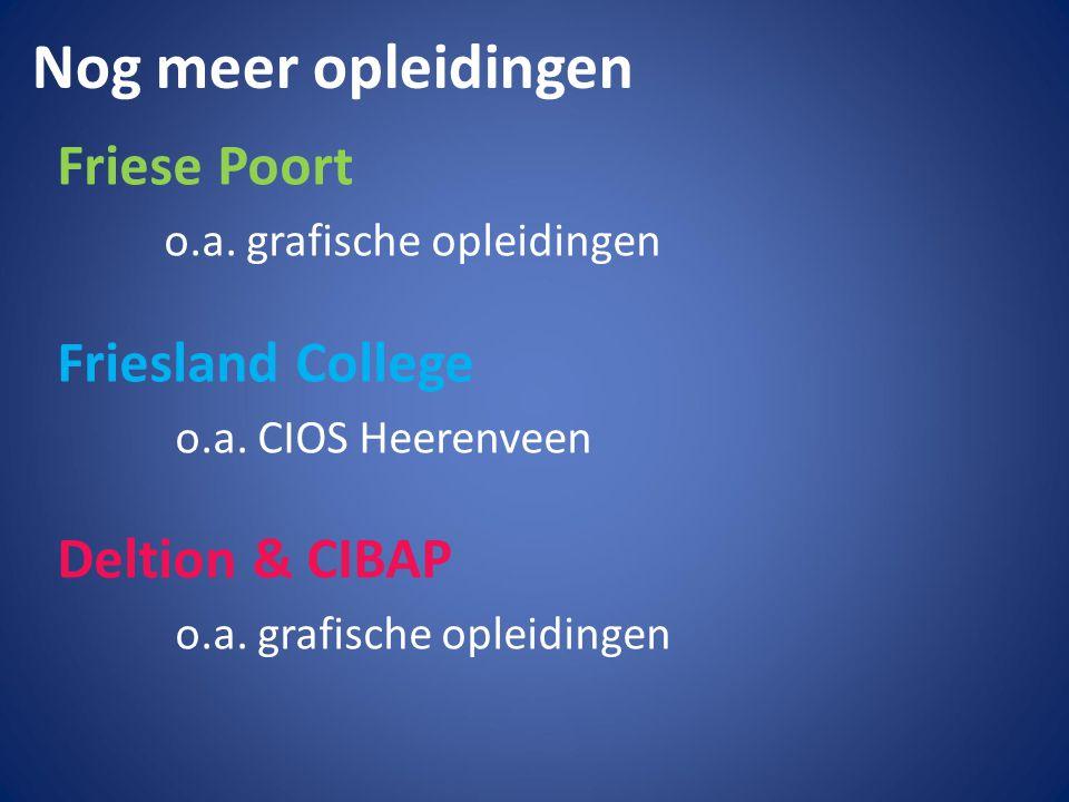 Nog meer opleidingen Friese Poort Friesland College Deltion & CIBAP