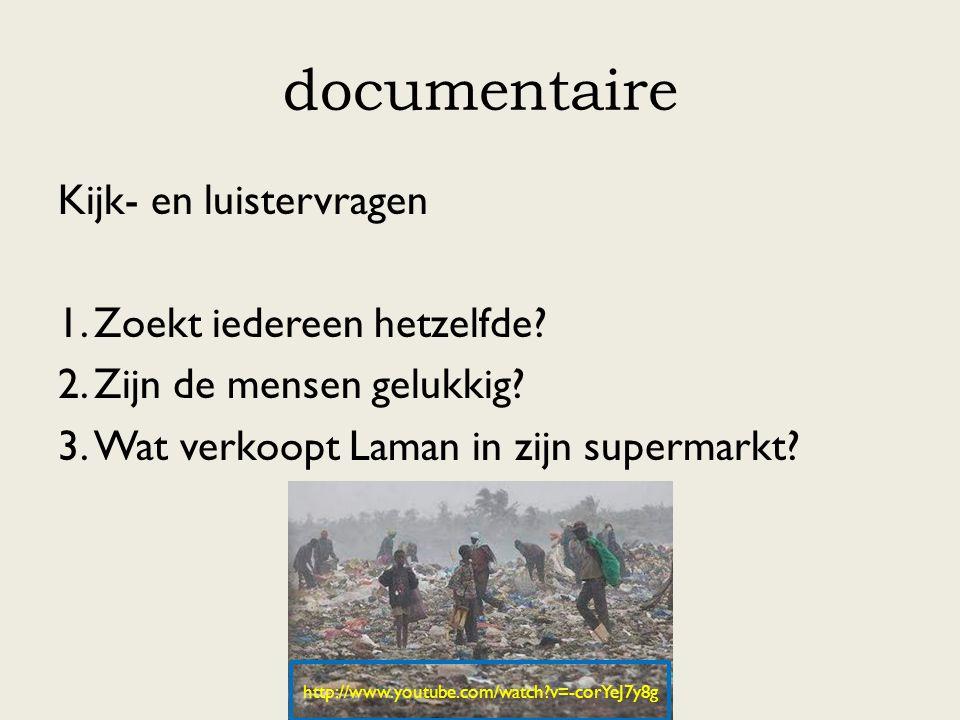 documentaire Kijk- en luistervragen Zoekt iedereen hetzelfde