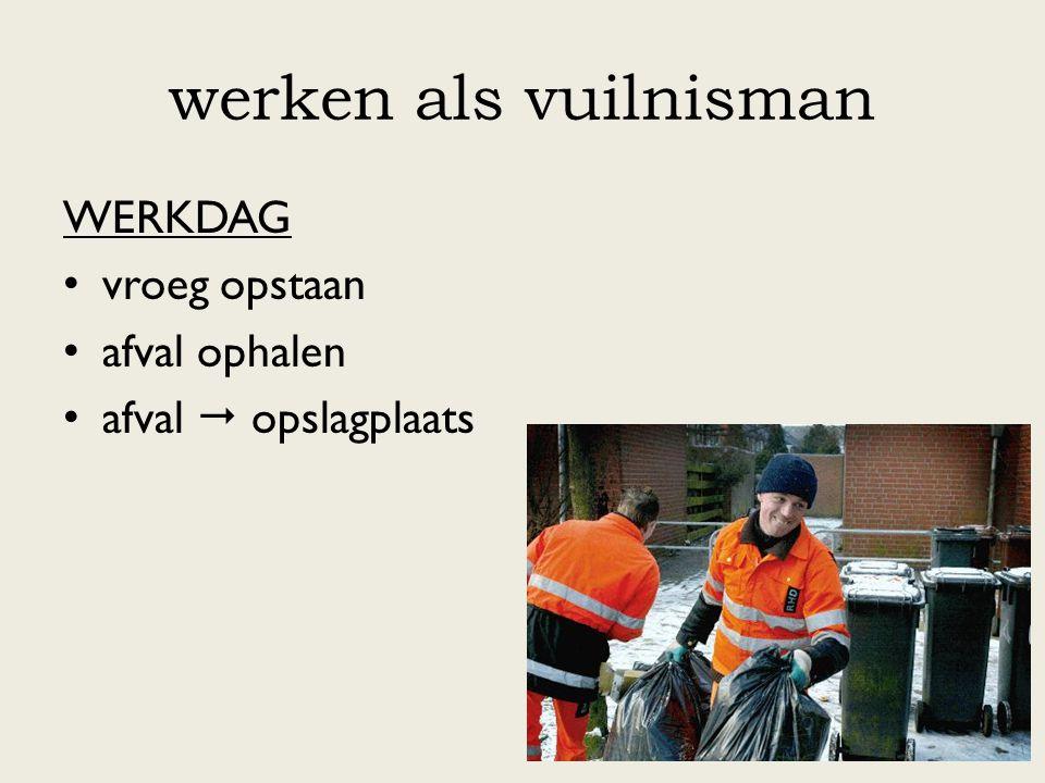 werken als vuilnisman werkdag vroeg opstaan afval ophalen