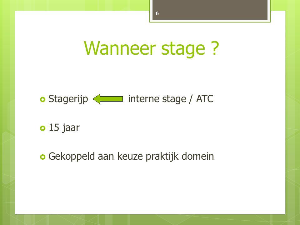Wanneer stage Stagerijp interne stage / ATC 15 jaar