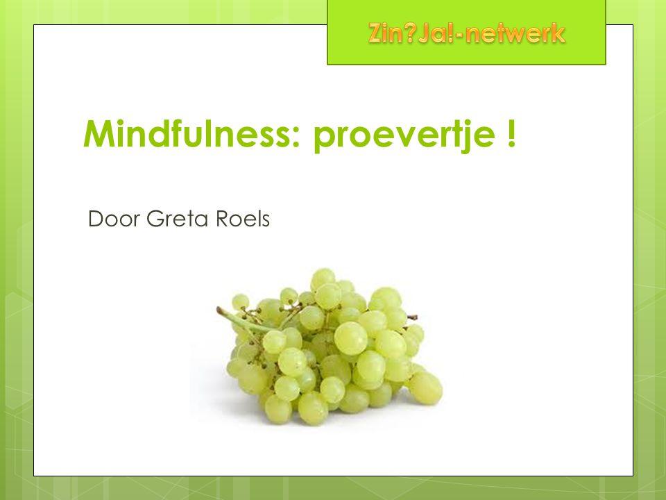 Mindfulness: proevertje !