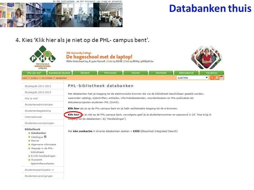 Databanken thuis 4. Kies 'Klik hier als je niet op de PHL- campus bent'.