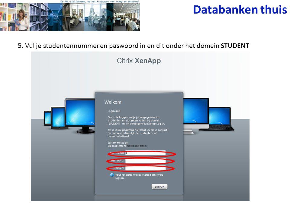 Databanken thuis 5. Vul je studentennummer en paswoord in en dit onder het domein STUDENT