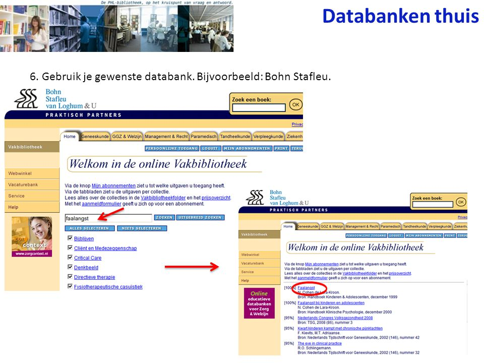 Databanken thuis 6. Gebruik je gewenste databank. Bijvoorbeeld: Bohn Stafleu.