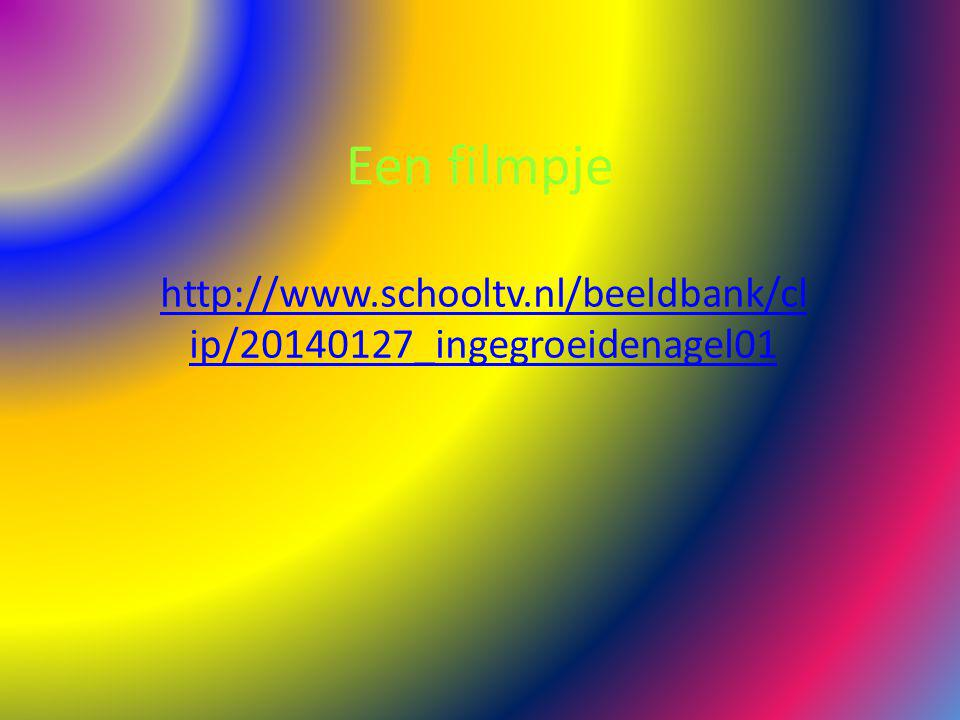 Een filmpje http://www.schooltv.nl/beeldbank/clip/20140127_ingegroeidenagel01