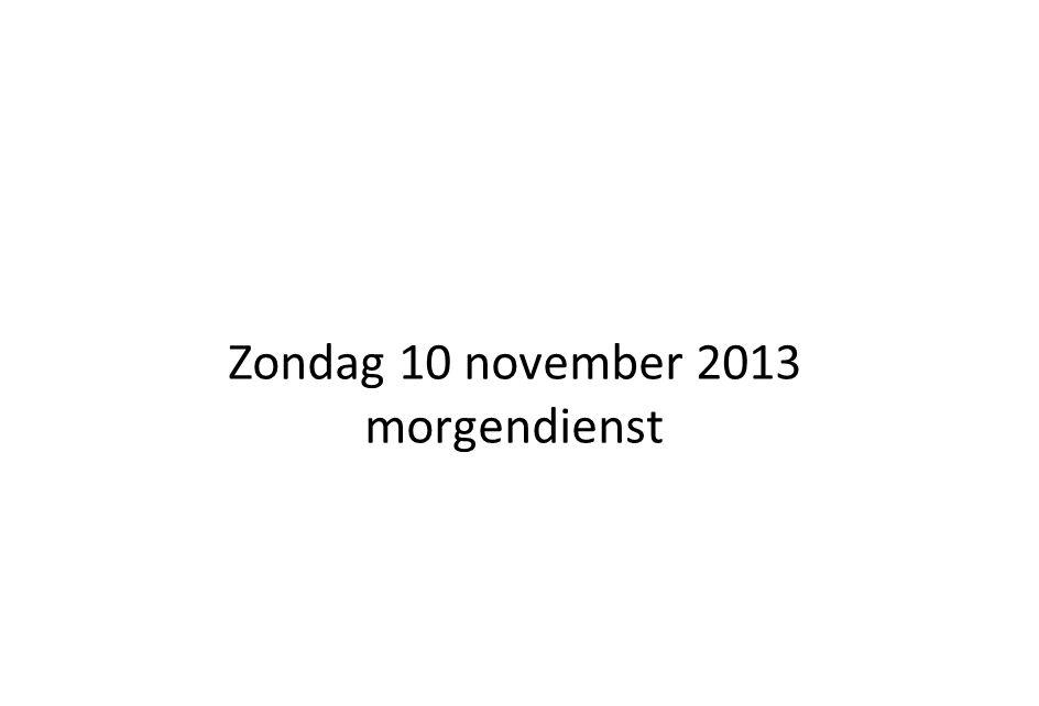 Zondag 10 november 2013 morgendienst