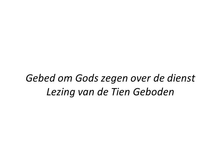 Gebed om Gods zegen over de dienst Lezing van de Tien Geboden