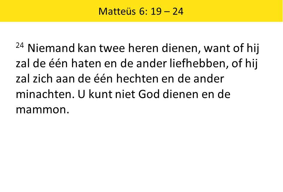 Matteüs 6: 19 – 24