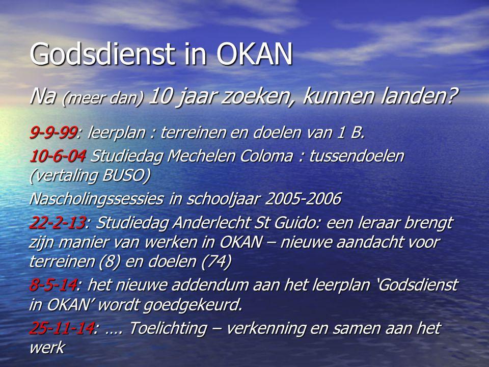 Godsdienst in OKAN Na (meer dan) 10 jaar zoeken, kunnen landen