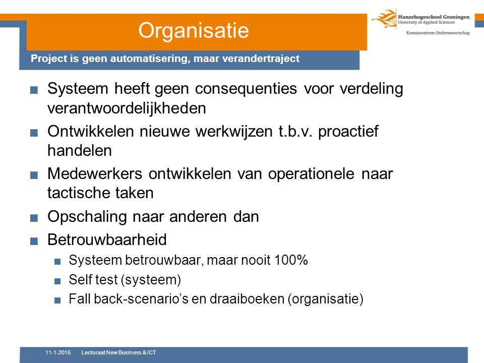 Organisatie Project is geen automatisering, maar verandertraject. Systeem heeft geen consequenties voor verdeling verantwoordelijkheden.
