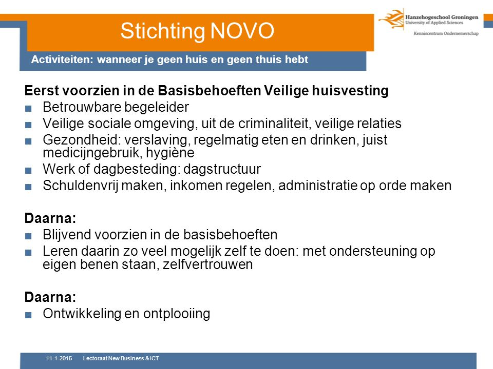 Stichting NOVO Eerst voorzien in de Basisbehoeften Veilige huisvesting
