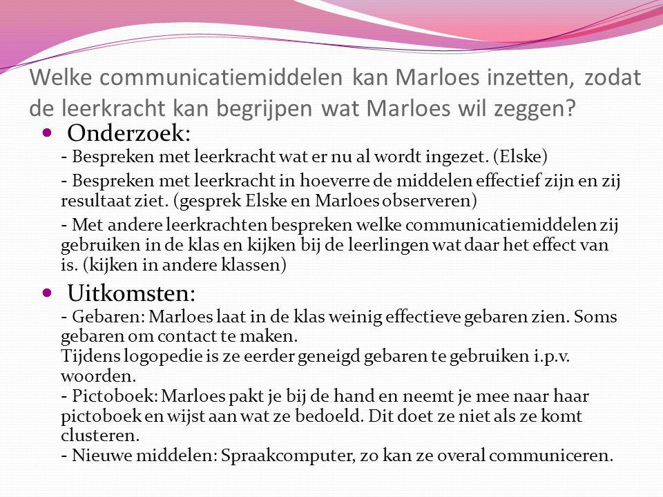 Welke communicatiemiddelen kan Marloes inzetten, zodat de leerkracht kan begrijpen wat Marloes wil zeggen