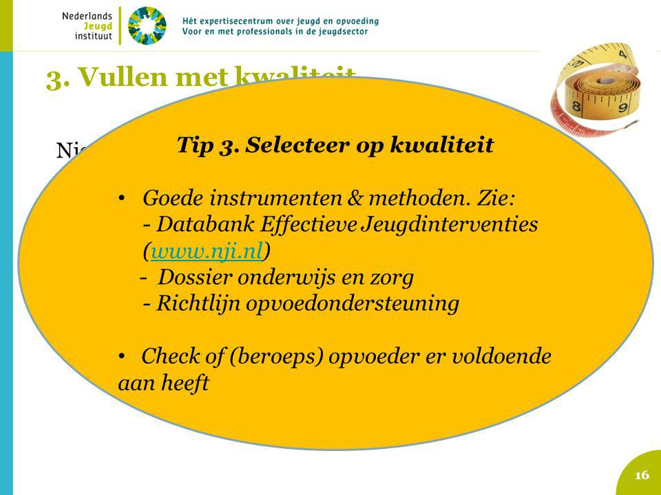 Tip 3. Selecteer op kwaliteit