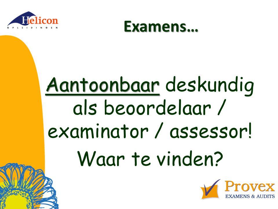 Examens… Aantoonbaar deskundig als beoordelaar / examinator / assessor! Waar te vinden