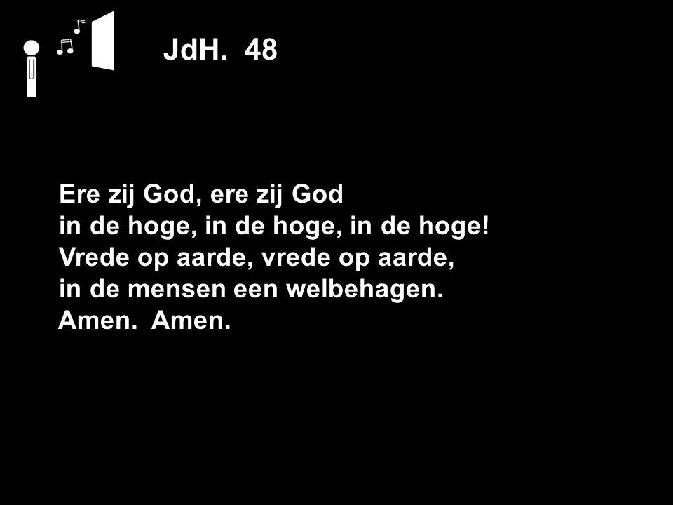 JdH. 48 Ere zij God, ere zij God in de hoge, in de hoge, in de hoge!