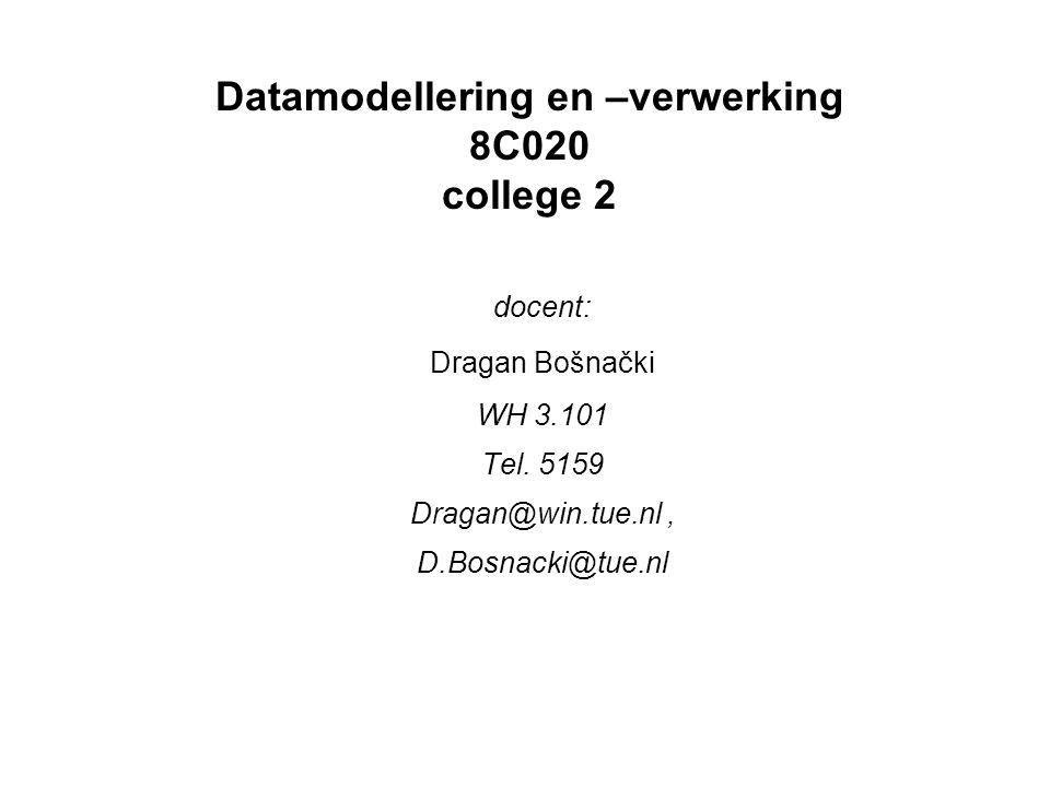 Datamodellering en –verwerking 8C020 college 2