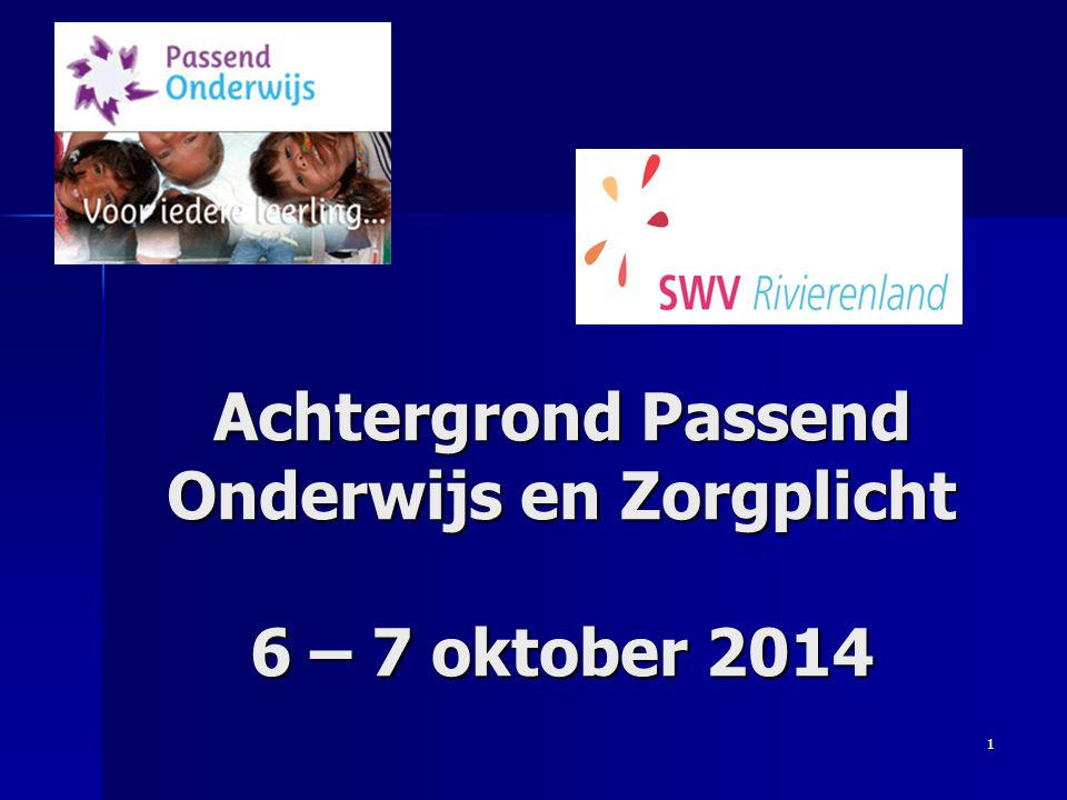 Achtergrond Passend Onderwijs en Zorgplicht 6 – 7 oktober 2014