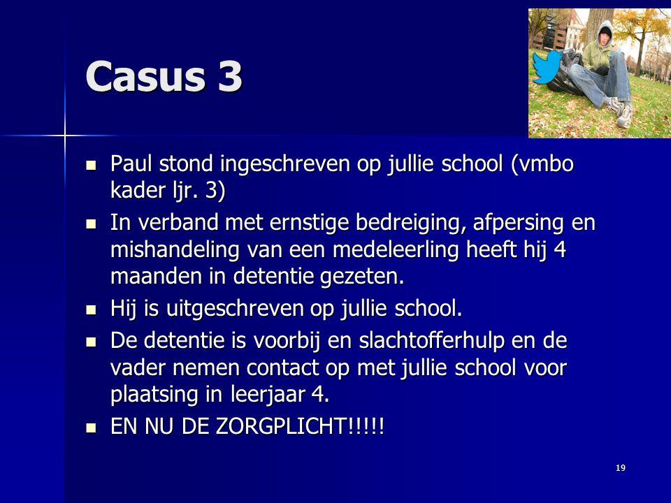 Casus 3 Paul stond ingeschreven op jullie school (vmbo kader ljr. 3)
