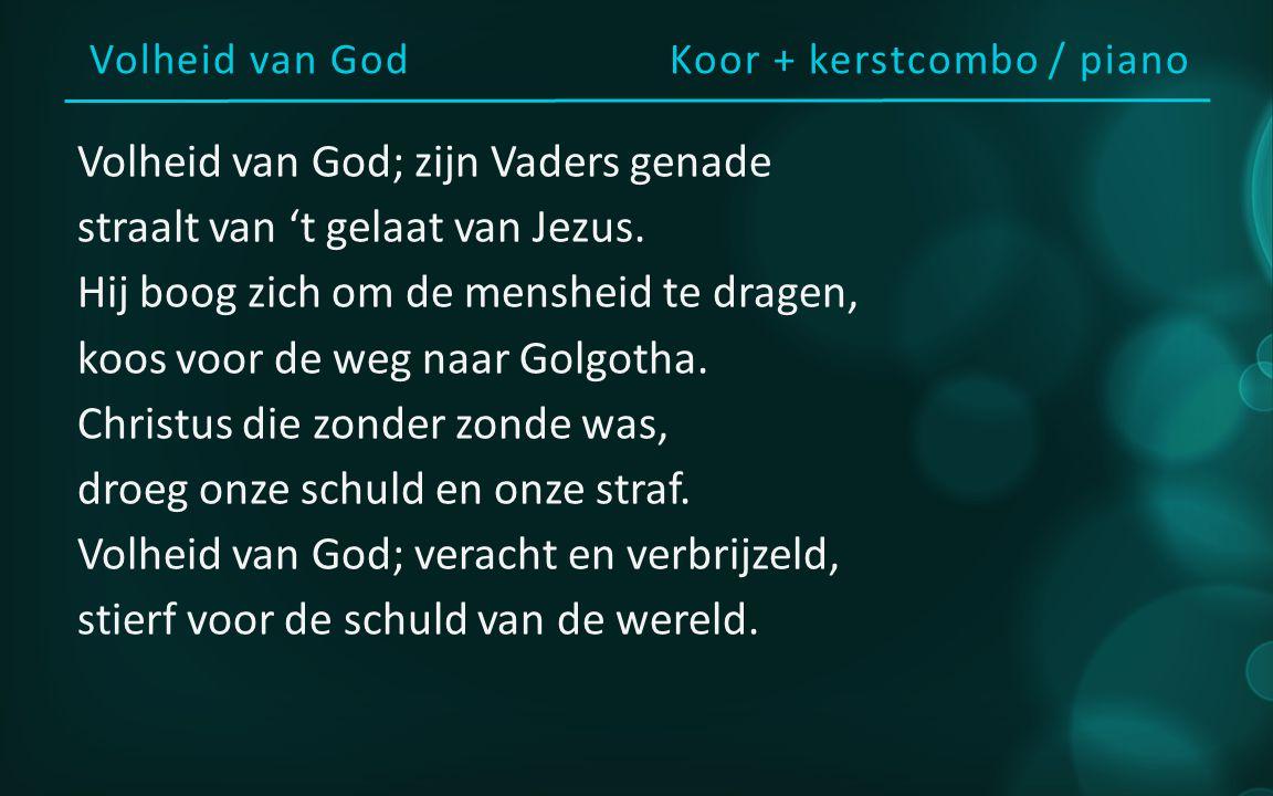 Volheid van God Koor + kerstcombo / piano