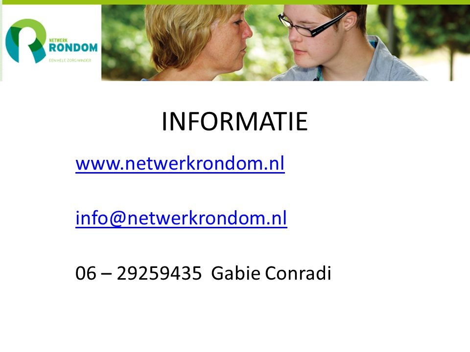 www.netwerkrondom.nl info@netwerkrondom.nl 06 – 29259435 Gabie Conradi