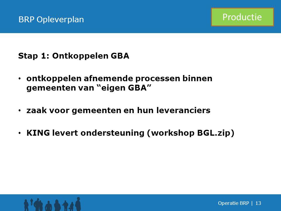 Productie BRP Opleverplan Stap 1: Ontkoppelen GBA