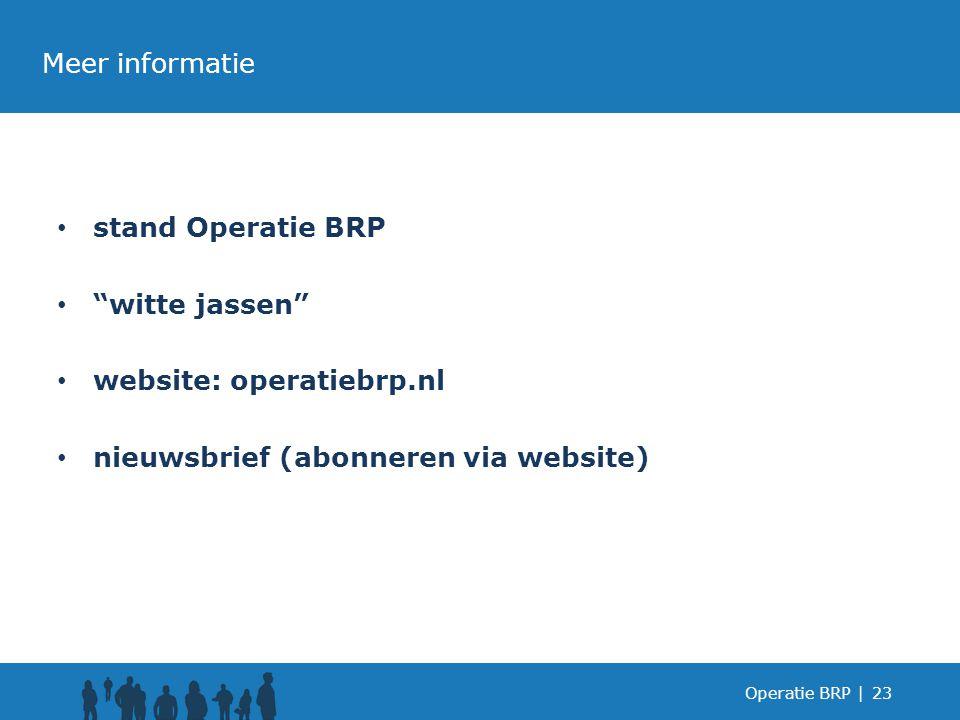website: operatiebrp.nl nieuwsbrief (abonneren via website)