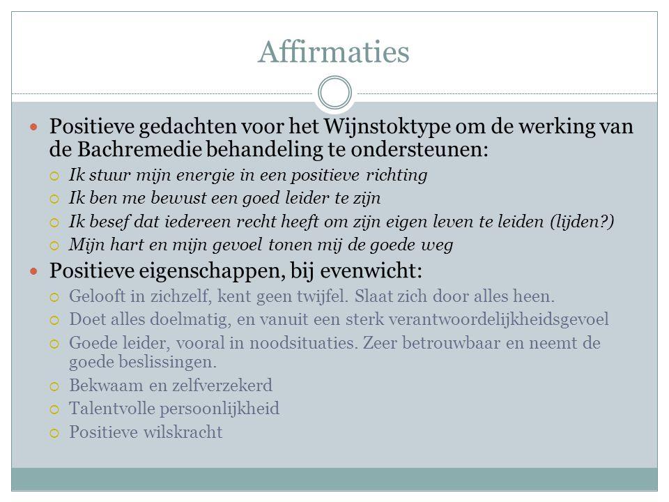Affirmaties Positieve gedachten voor het Wijnstoktype om de werking van de Bachremedie behandeling te ondersteunen: