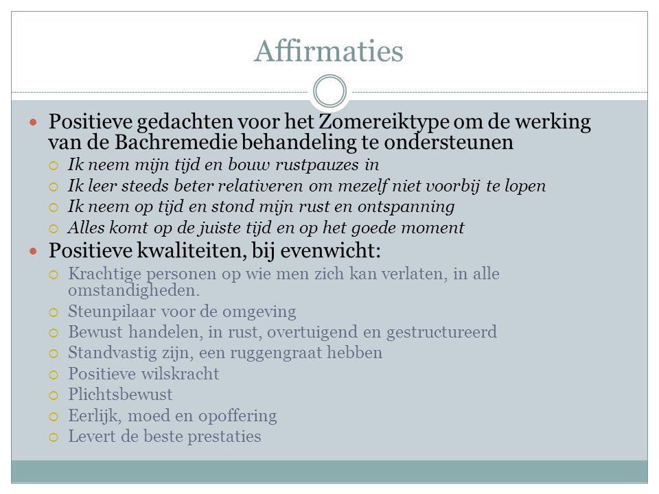 Affirmaties Positieve gedachten voor het Zomereiktype om de werking van de Bachremedie behandeling te ondersteunen.