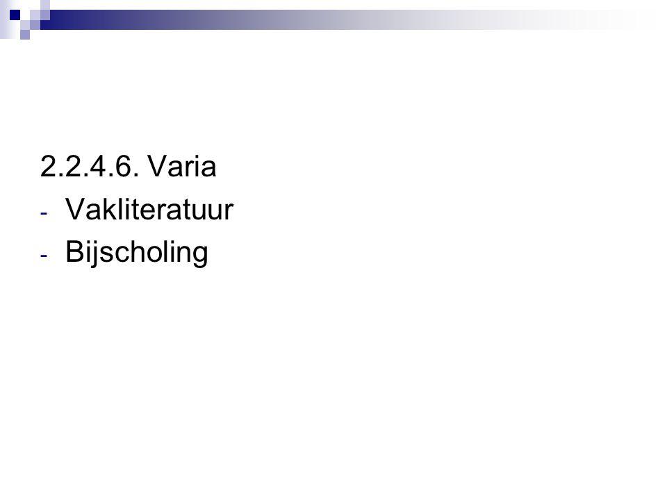 2.2.4.6. Varia Vakliteratuur Bijscholing