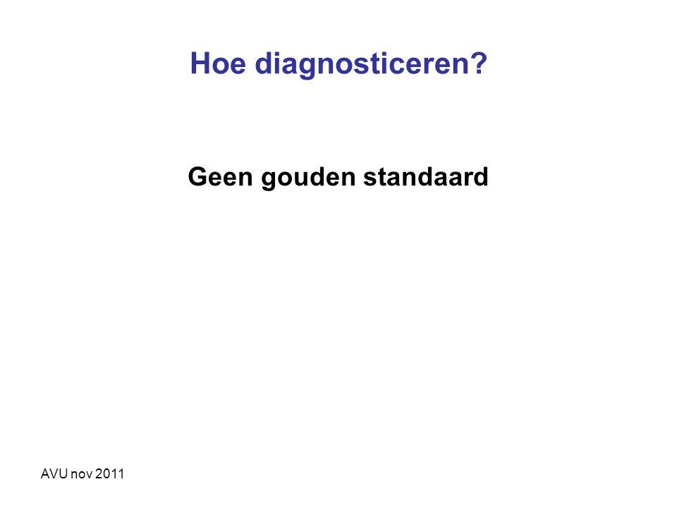 Hoe diagnosticeren Geen gouden standaard AVU nov 2011