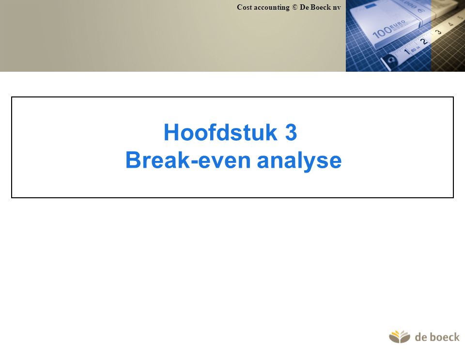 Hoofdstuk 3 Break-even analyse