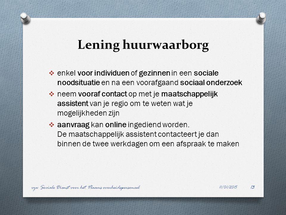 Lening huurwaarborg enkel voor individuen of gezinnen in een sociale noodsituatie en na een voorafgaand sociaal onderzoek.