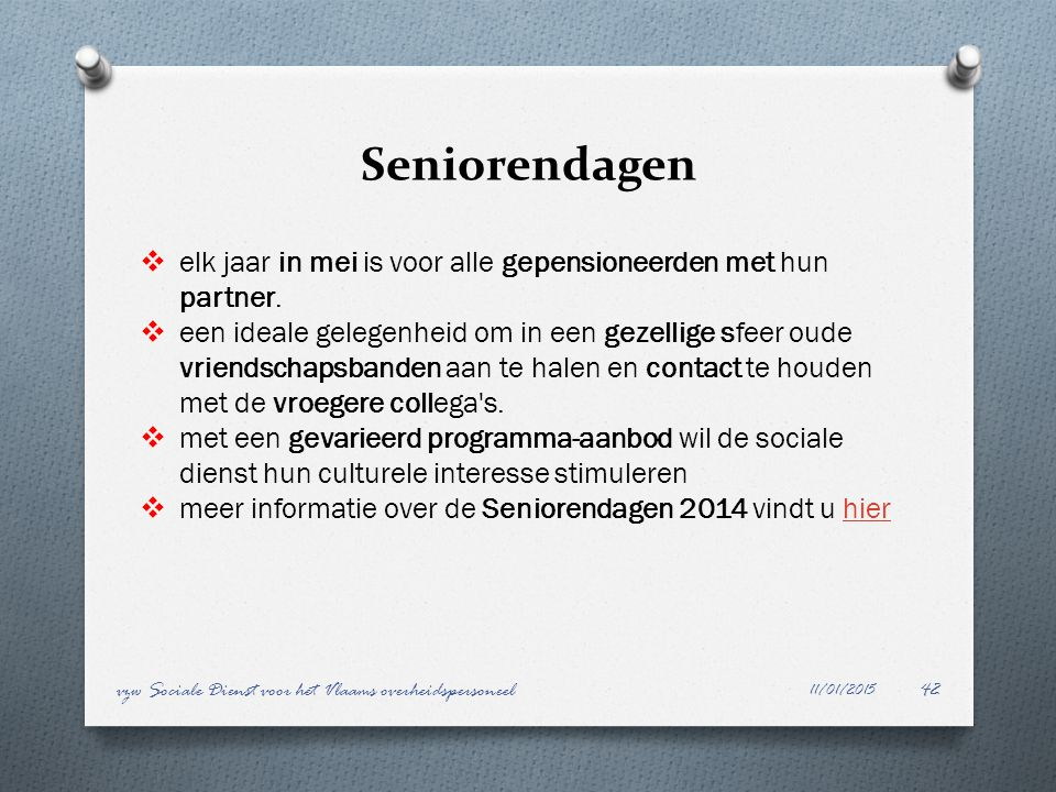 Seniorendagen elk jaar in mei is voor alle gepensioneerden met hun partner.