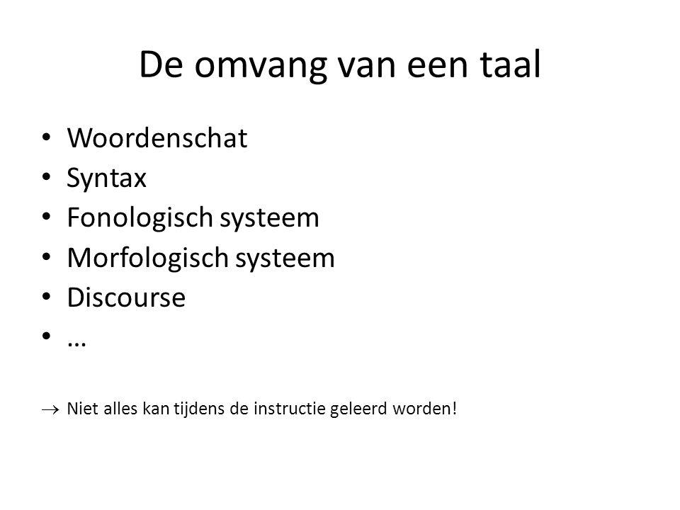 De omvang van een taal Woordenschat Syntax Fonologisch systeem