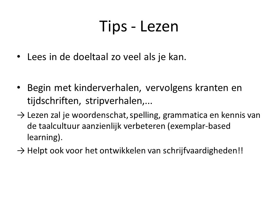 Tips - Lezen Lees in de doeltaal zo veel als je kan.