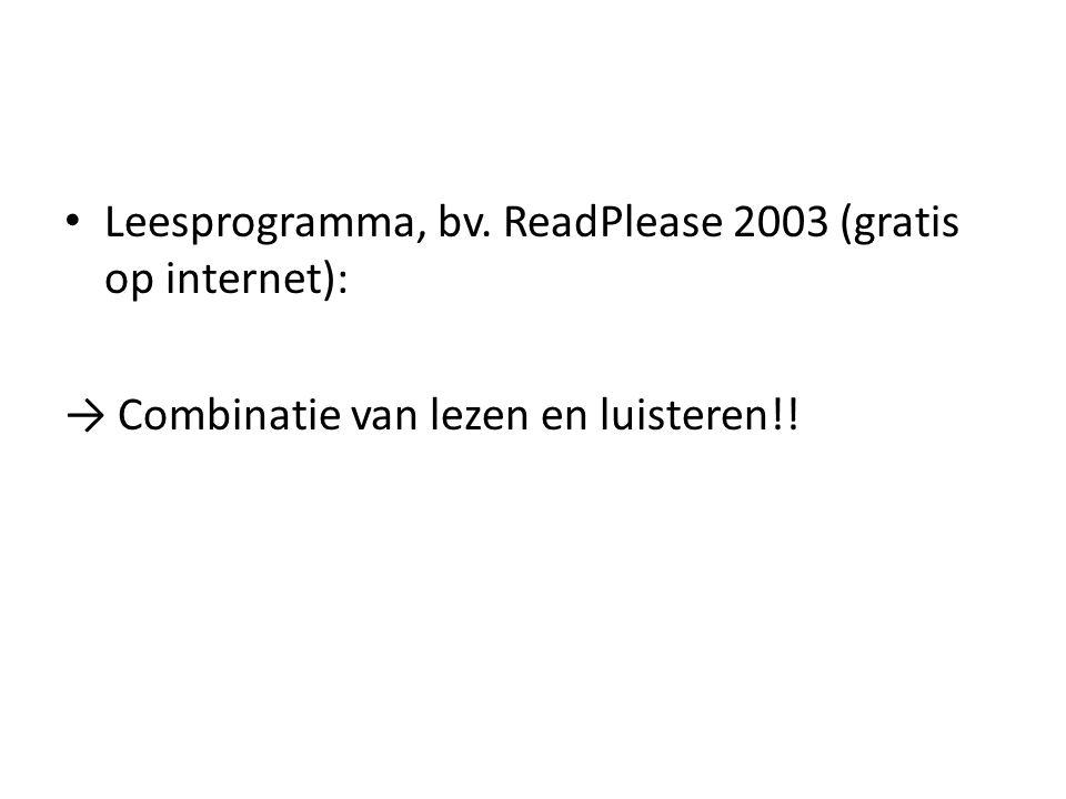 Leesprogramma, bv. ReadPlease 2003 (gratis op internet):