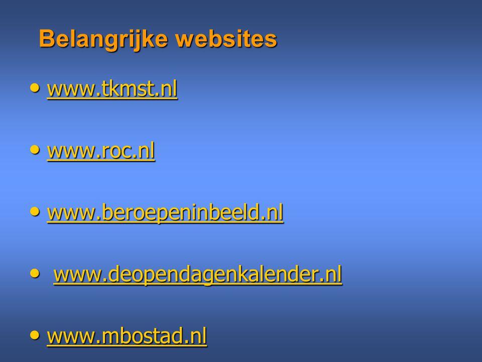 Belangrijke websites www.tkmst.nl www.roc.nl www.beroepeninbeeld.nl