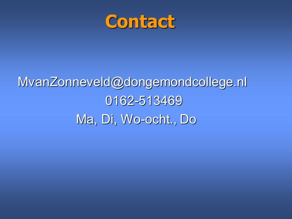 Contact MvanZonneveld@dongemondcollege.nl 0162-513469 Ma, Di, Wo-ocht., Do