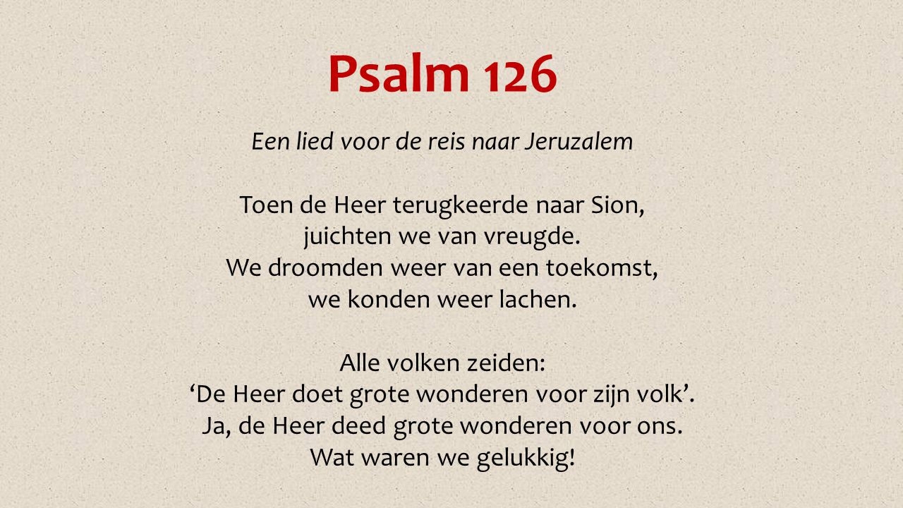 Psalm 126 Een lied voor de reis naar Jeruzalem