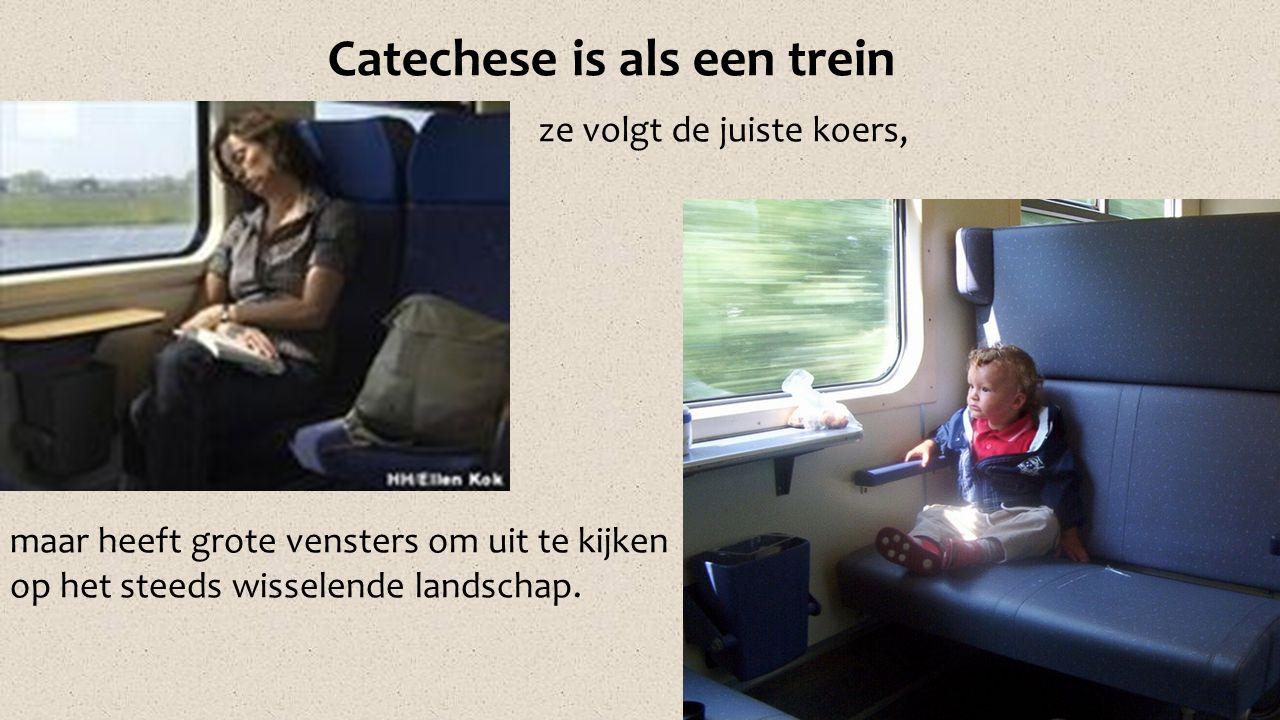 Catechese is als een trein
