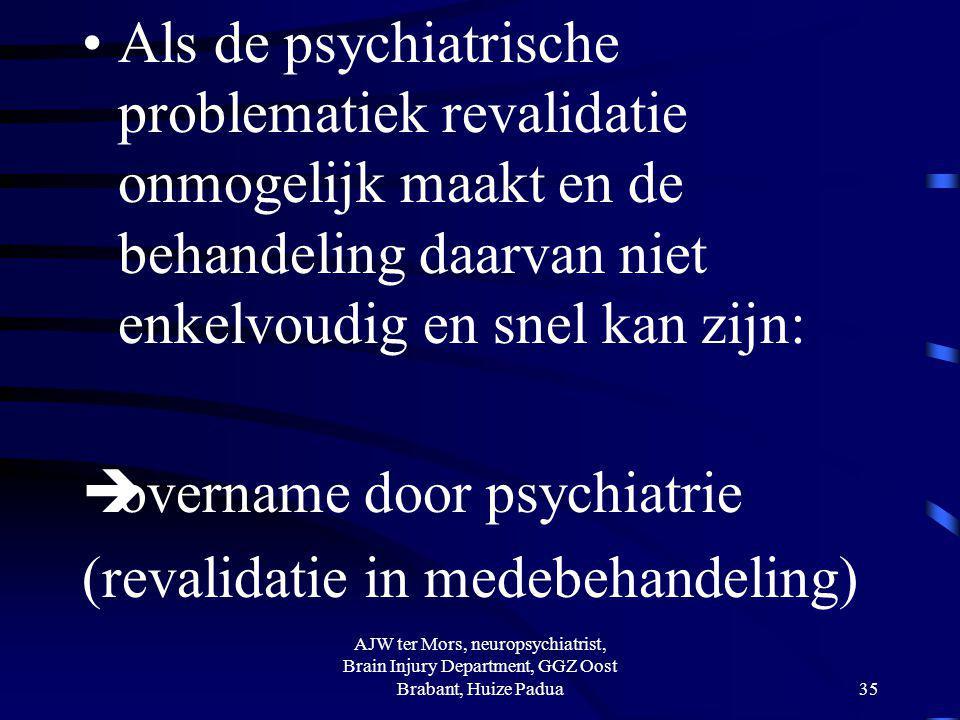 D.w.z. Grenzen aan wat aan gedrags- en psychiatrische problemen binnen een revalidatiecentrum nog te hanteren is.