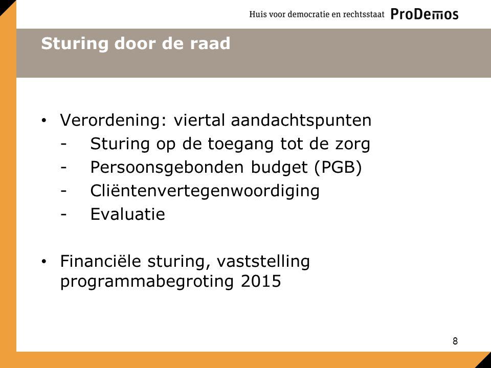 Sturing door de raad Verordening: viertal aandachtspunten. - Sturing op de toegang tot de zorg. - Persoonsgebonden budget (PGB)