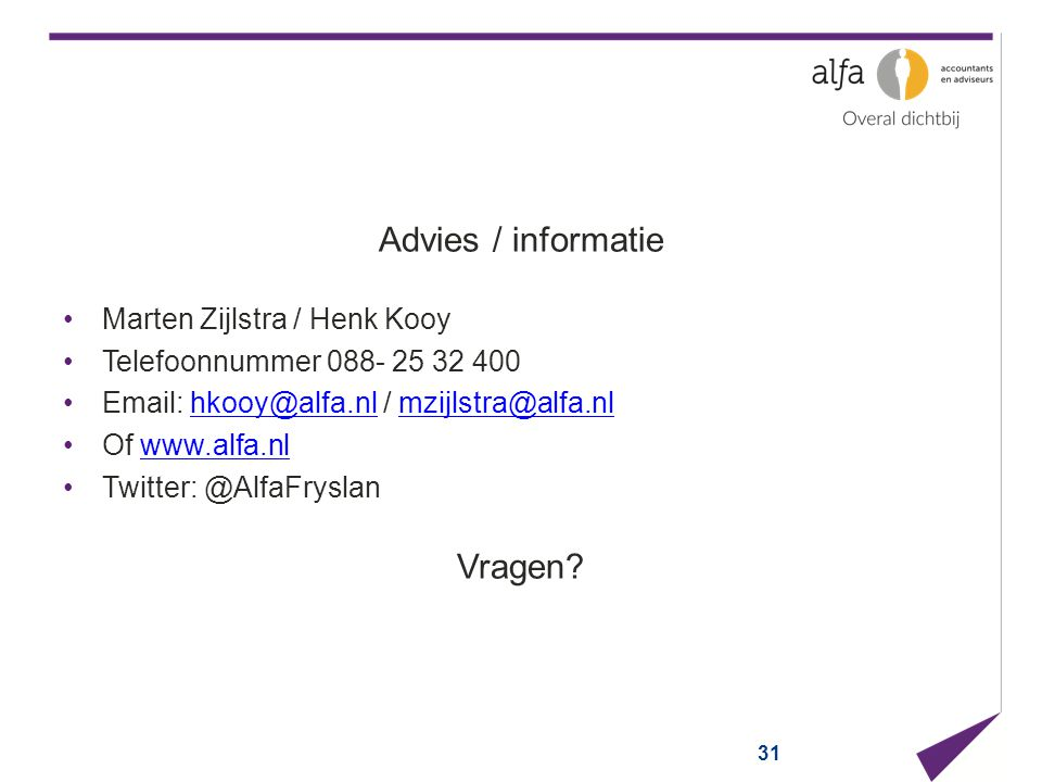 Advies / informatie Vragen Marten Zijlstra / Henk Kooy