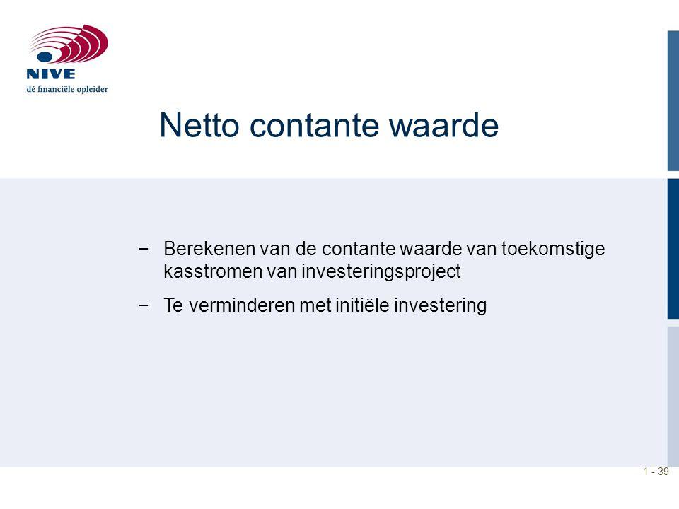 Netto contante waarde Berekenen van de contante waarde van toekomstige kasstromen van investeringsproject.