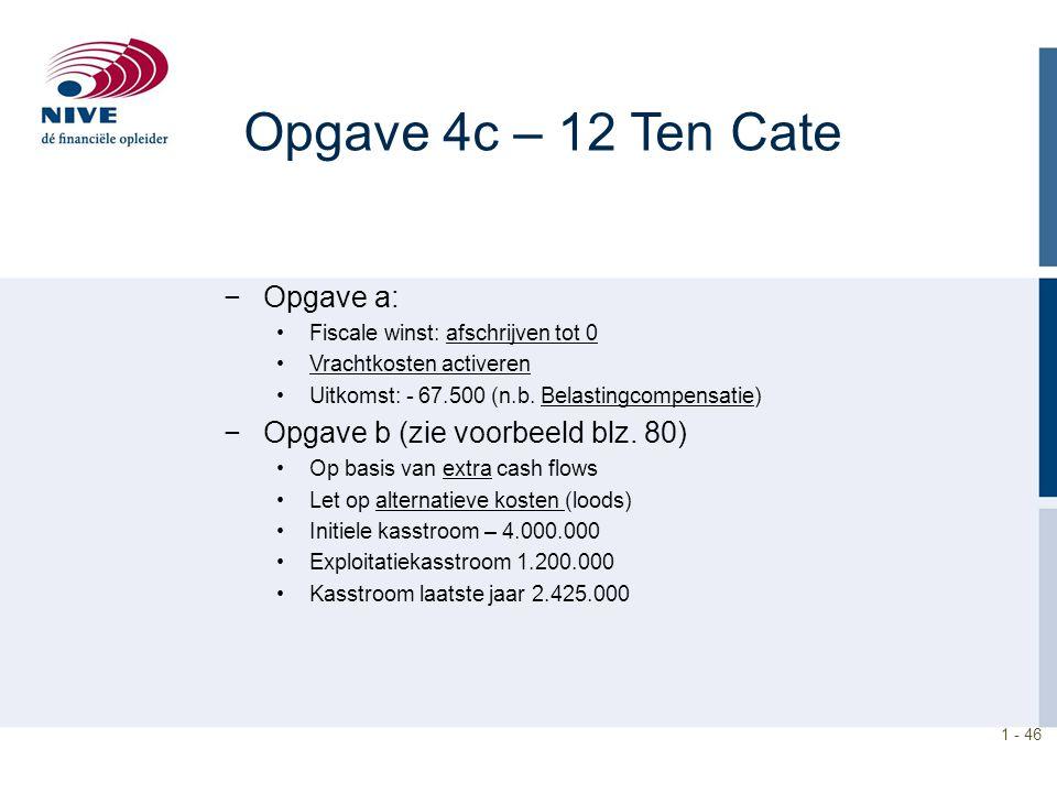 Opgave 4c – 12 Ten Cate Opgave a: Opgave b (zie voorbeeld blz. 80)